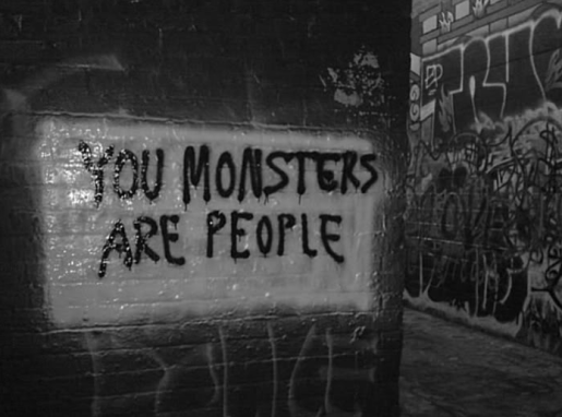 Image result for you monsters are people